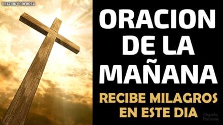 Oración de la mañana para recibir el milagro que necesitas durante el día