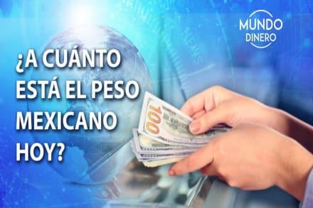 Peso mexicano 25 de febrero, así se vende el dólar hoy