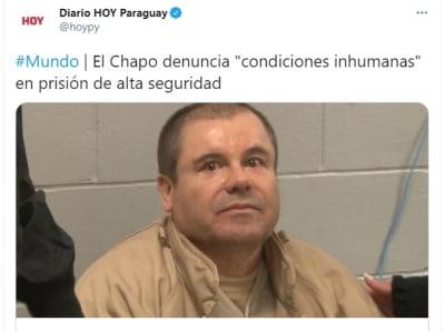 Joaquín El Chapo Guzmán denuncia condiciones inhumanas prisión