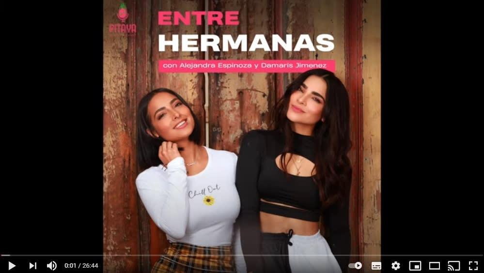 Alejandra Espinoza podcast Entre Hermanas Damaris Jiménez
