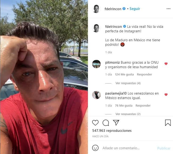 """Fernando del Rincón devastado Nicolás Maduro: """"La vida real. No la vida perfecta de Instagram"""""""