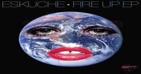 Image of Eskuche - Fire Up EP