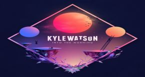 Image of Kyle Watson - Into The Morning Mini Mix