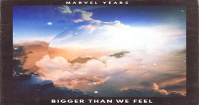 Image of Marvel Years - 'Bigger Than We Feel'