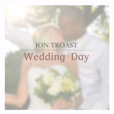 wedding day by jon troast song license