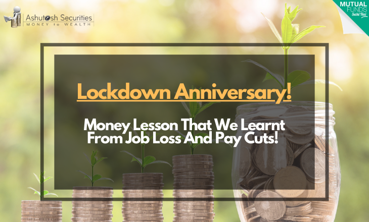Lockdown Anniversary! Money Lesson That We Learnt From Job Loss And Pay Cuts!