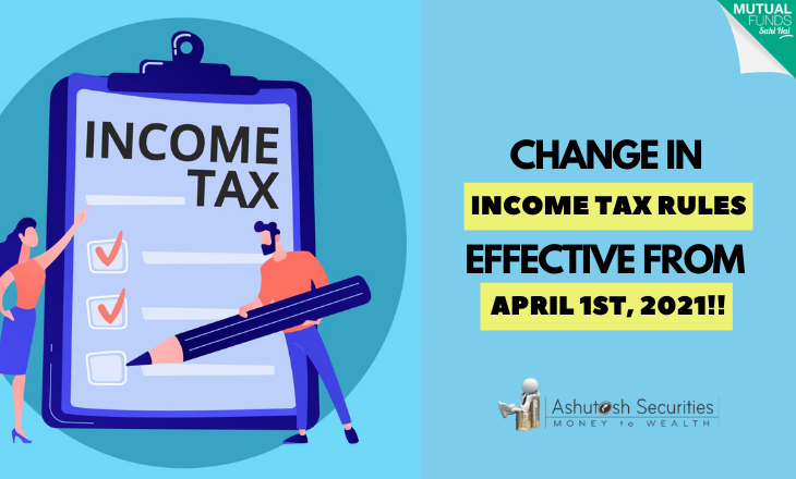 Change In Income Tax Rules Effective From April 1st, 2021!!
