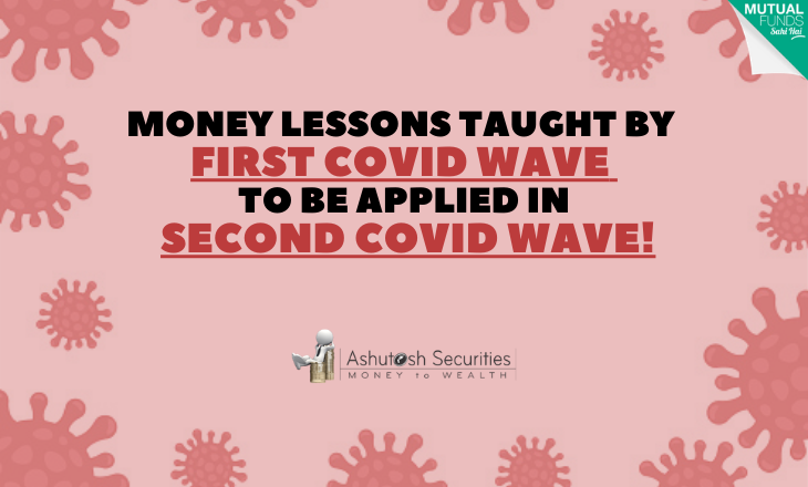 Money Lessons Taught By First COVID Wave To Be Applied In Second COVID Wave!