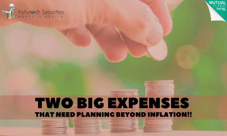 Two Big Expenses That Need Planning Beyond Inflation!!