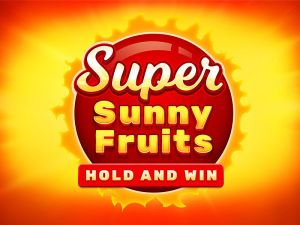 Super Sunny Fruits: Hold & Win