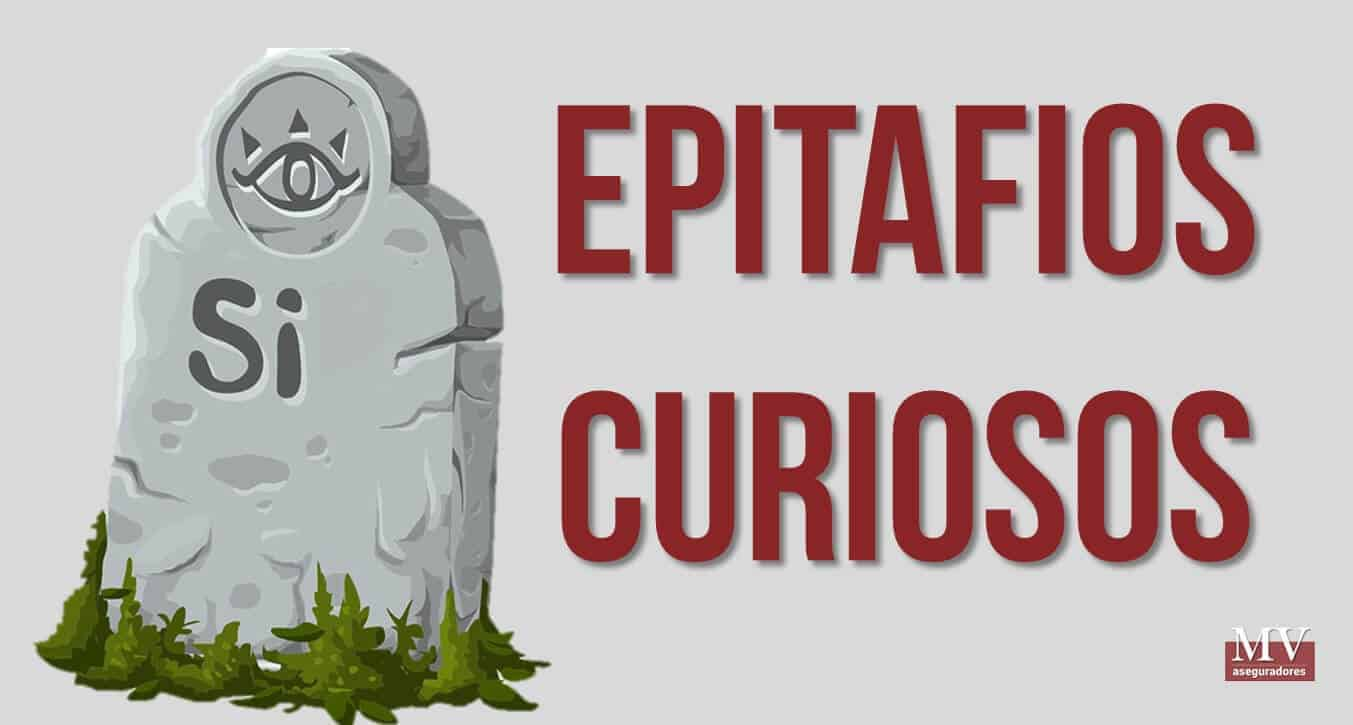 seguro de decesos y epotafios curiosos