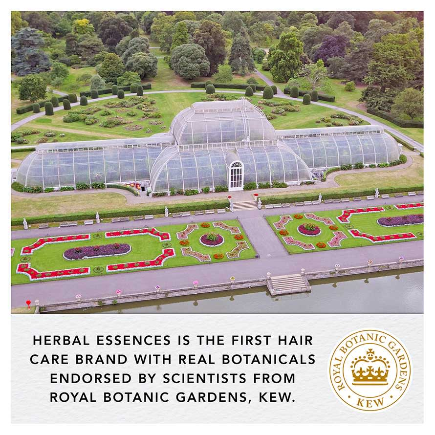 Herbal Essences is the first hair care brand with real botanicals endorsed by scientist from Royal Botanic Gardens, Kew