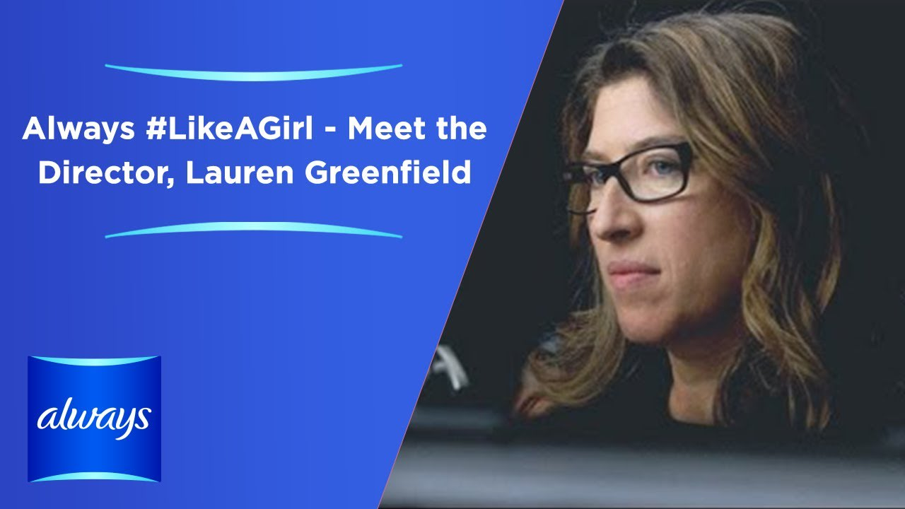 #LikeAGirl: How it All Started - Meet the Director