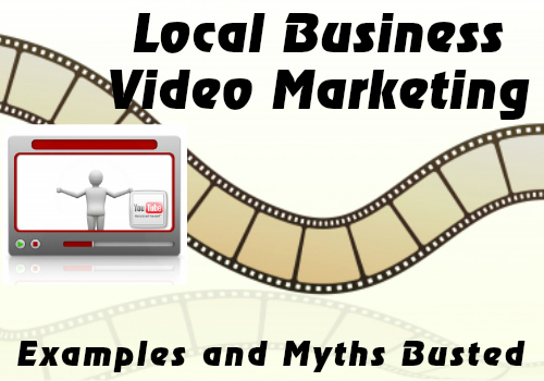 local video marketing - myths and examples