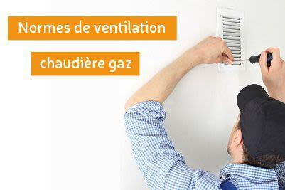 Normes de ventilation chaudière gaz