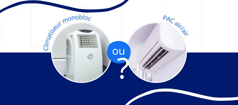 climatiseur monobloc vs PAC air/air
