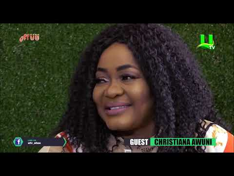 Christiana Awuni on ATUU with Abeiku Santana