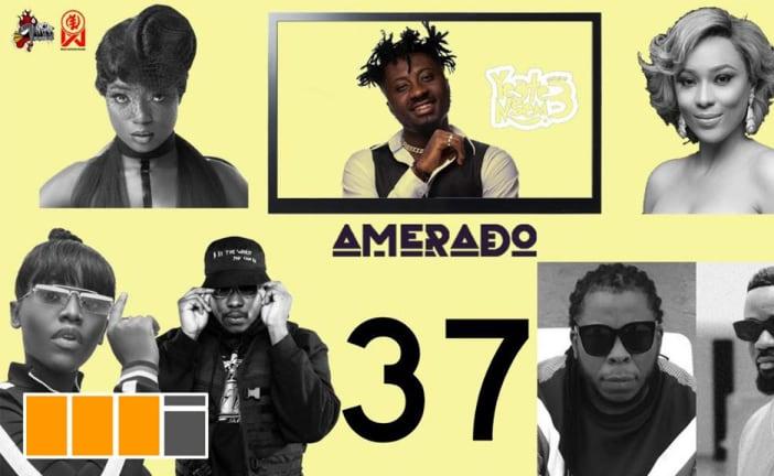 Amerado - Yeete Nsem with Lokal & E.Kuation ft. Gyakie, Edem, Sarkodie, Medikal, Nikki   Episode 37