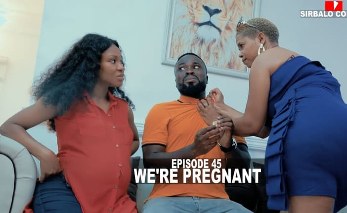 WE'RE PREGNANT - SIRBALO AND BAE ft NAAVA FROM KENYA (EPISODE 44)