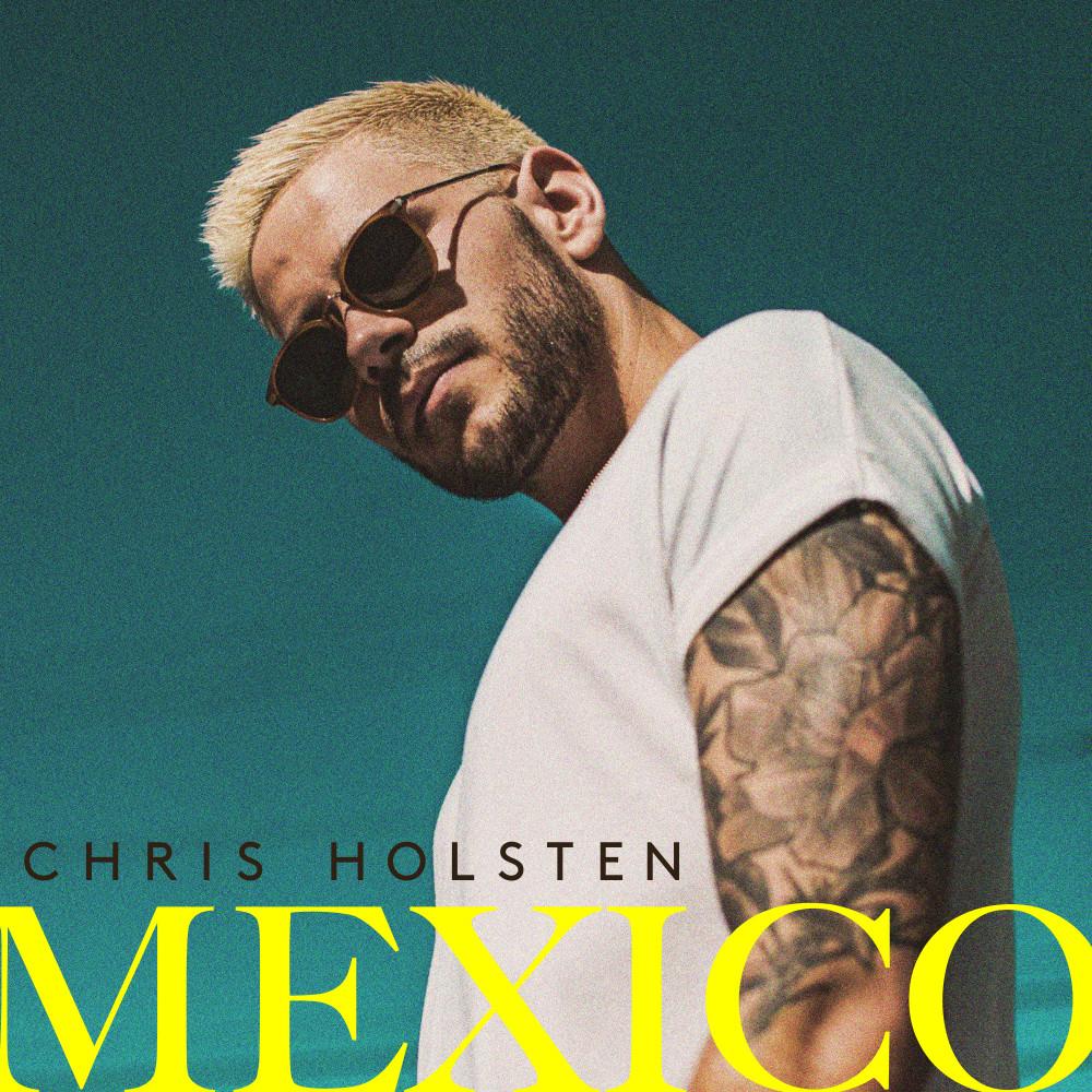 Chris Holsten - Mexico