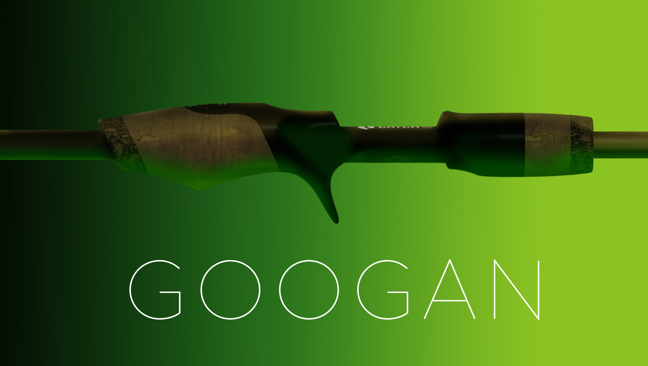 NEW GOOGAN RODS