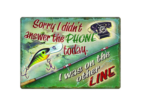 "Rivers Edge ""I Was On The Other Line"" Tin Sign"