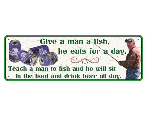 "Rivers Edge ""Give A Man A Fish"" Tin Sign"