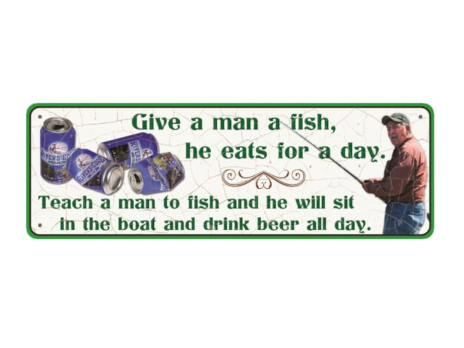 "Rivers Edge ""Give A Man A Fish"" Tin Sign"
