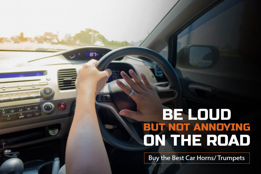 Be loud but not annoying on the road. Buy the best car horns/ trumpets.