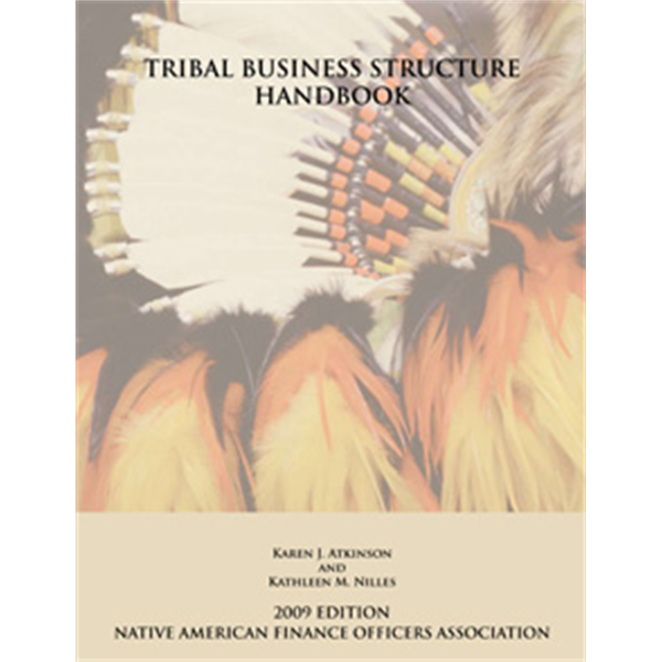 Tribal Business Structure Handbook (2009 ed.)