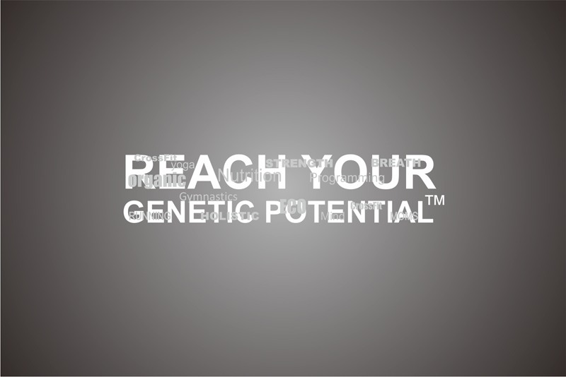 Reach Your Genetic Potential ™