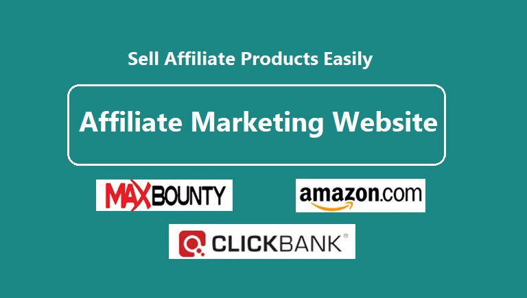 Create Affiliate Marketing Website For Clickbank Maxbounty Amazon and others