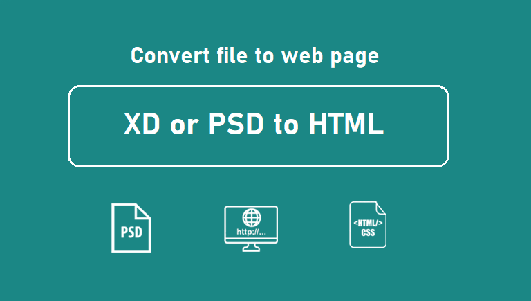 Convert your XD or PSD file to html and css for your web page