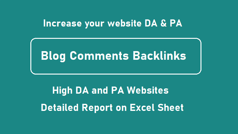 Get 50 high quality dofollow blog comments backlinks from unique websites