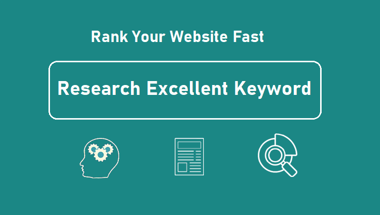 Research excellent SEO keyword to rank your website fast