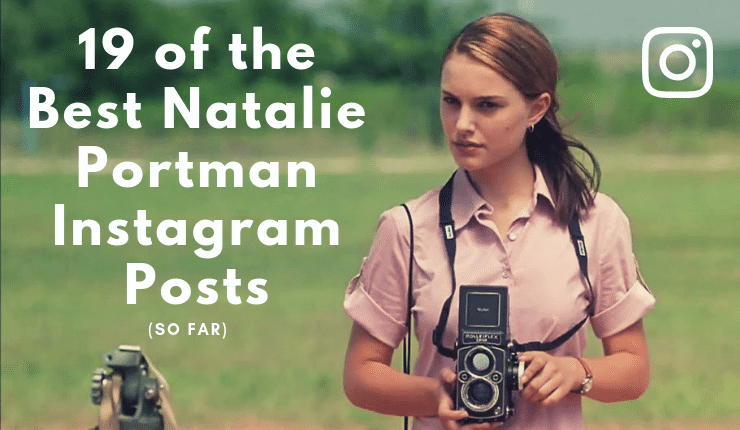 19 of the Best Natalie Portman Instagram Posts
