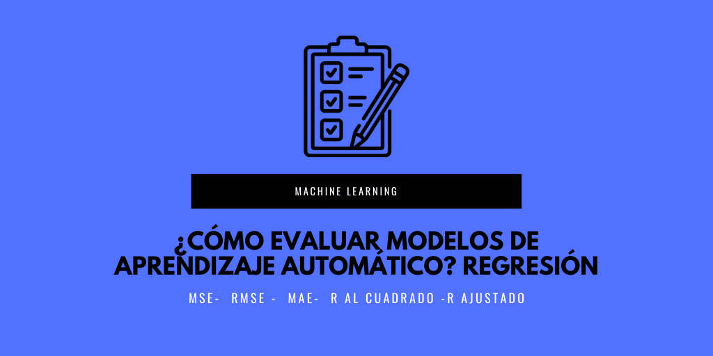 ¿Cómo evaluar modelos de aprendizaje automático? Regresión