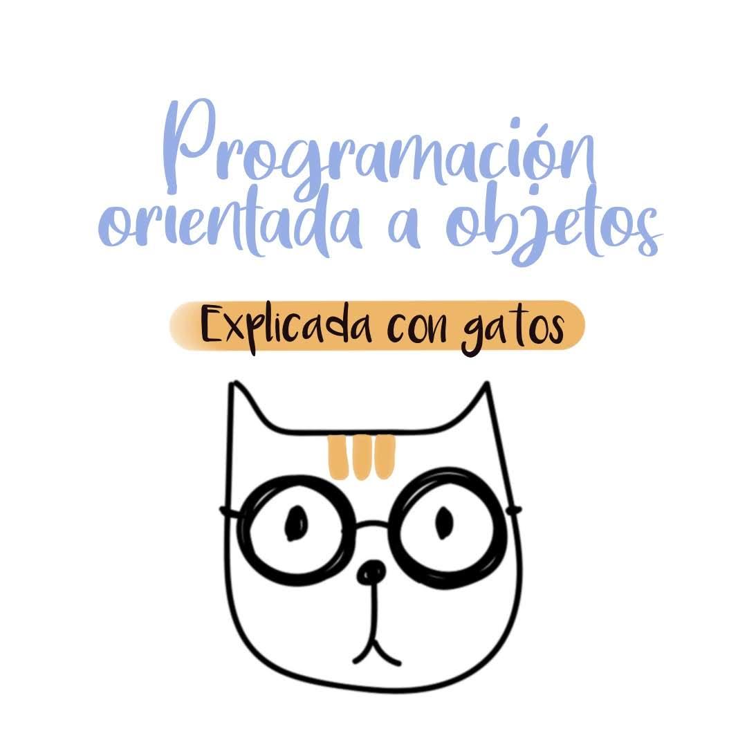 Programación orientada a objetos explicada con gatos