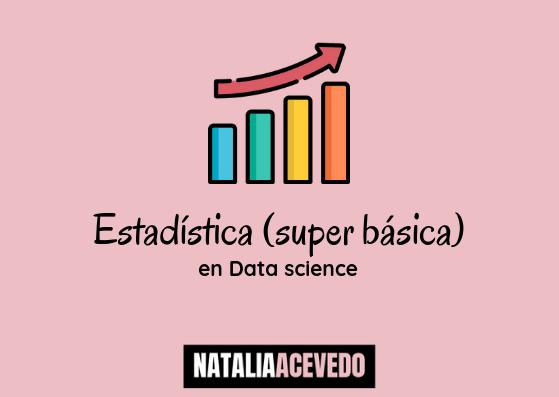 Estadística(super básica)en Datascience