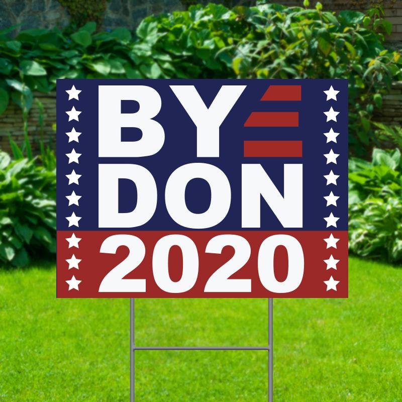 Bye Don 2020 Political Yard Signs