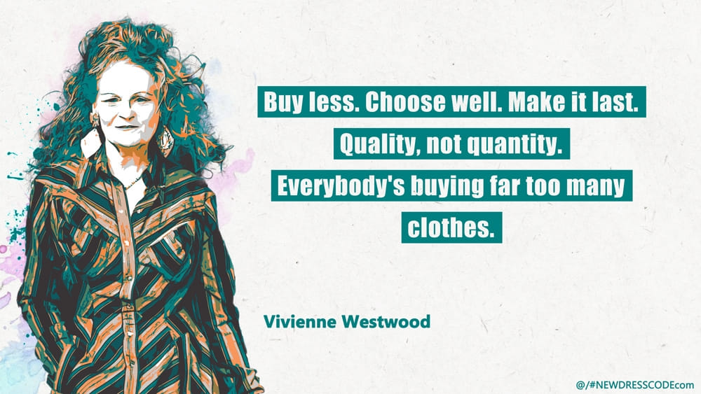 Vivienne Westwood Quote Against Fast Fashion: 'Buy Less. Choose Well. Make it Last.'