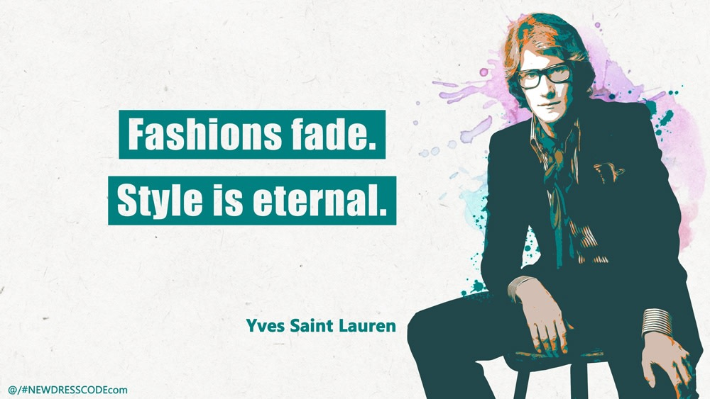 Yves Saint Laurent Quote On Importnance of Having a Personal Fashion Style