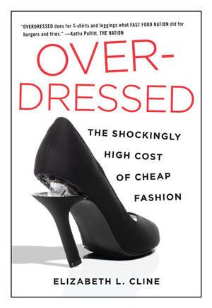 Overdressed: The Shockingly High Cost of Cheap Fashion by Elizabeth Cline book cover