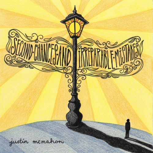 Second Chances & Irreparable Mistakes album by Justin McMahon
