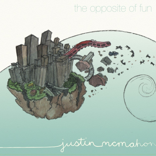 The Opposite of Fun album by Justin McMahon
