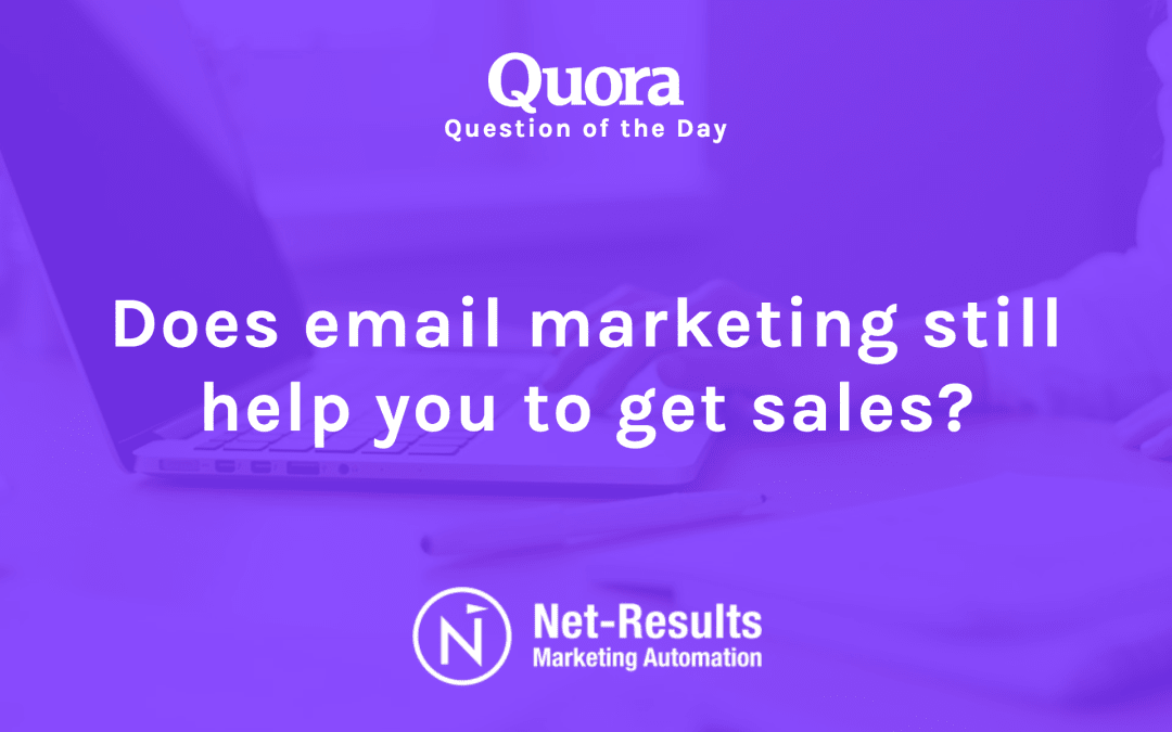 Does email marketing still help you get sales?
