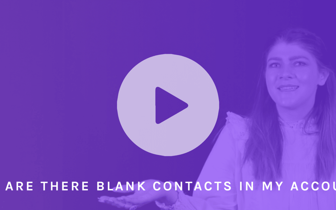 VIDEO: Why are there so many blank contacts in my account?