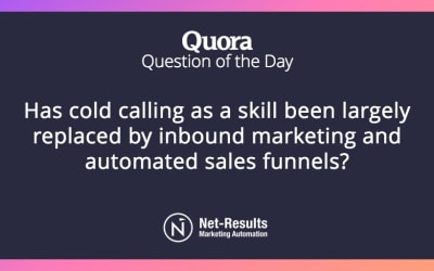 Has cold calling as a skill been largely replaced by inbound marketing and automated sales funnels?
