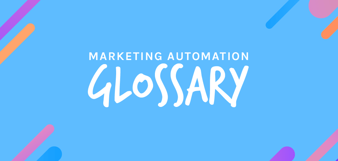 Marketing Automation Term Glossary