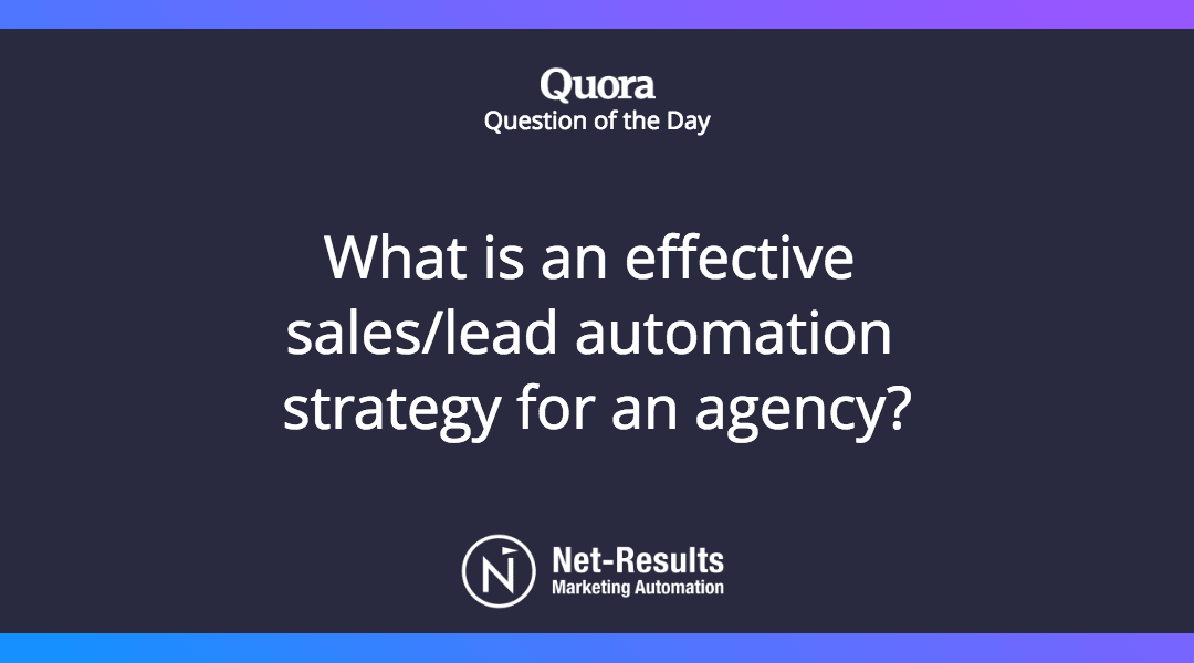 What is an effective sales/lead automation strategy for an agency?